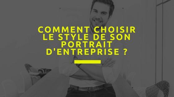 Comment choisir le style de son portrait d'entreprise ?