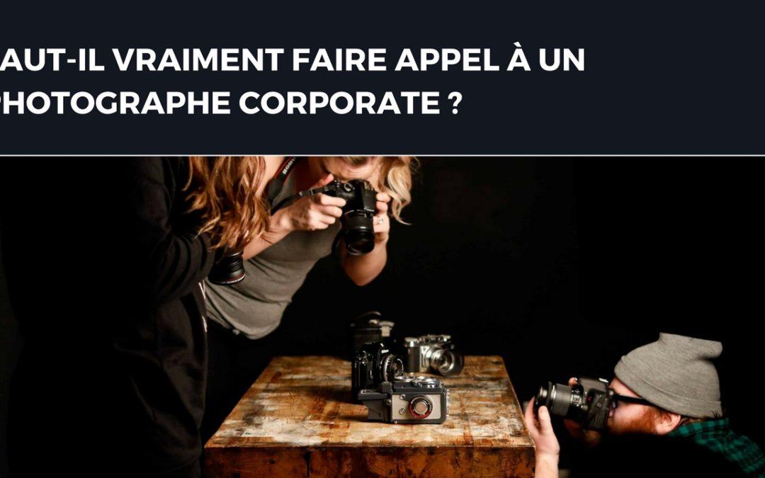 Faut-il vraiment faire appel à un photographe d'entreprise ?