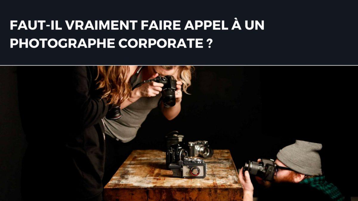 FAIRE APPEL À UN PHOTOGRAPHE D'ENTREPRISE