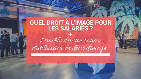 Entreprises : quel droit à l'image pour vos salariés + Modèle d'autorisation
