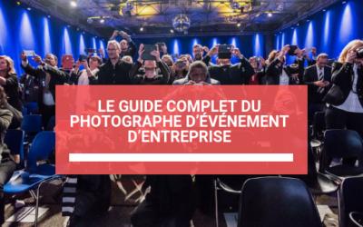 Le guide complet du photographe d'événement d'entreprise